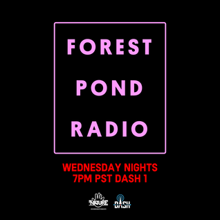 Forest Pond Radio - Ep #3 - DJ Nature
