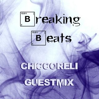 Breaking Beats Guestmix - Chiccoreli