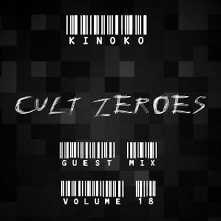 "Cult Zer0es (Volume 18) ""Kinoko"" Guest Mix"