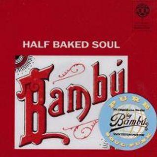 Bambu Half Baked Soul