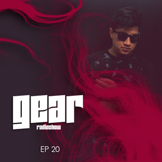 GEAR RADIOSHOW EP20 by D-UPSIDE