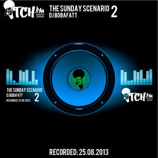 DJ BobaFatt - The Sunday Scenario 2 - ITCH FM (25-AUG-2013)