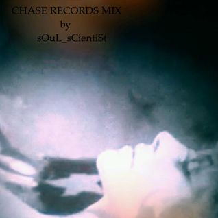 Chase Records Mix by sOuL_sCientiSt.