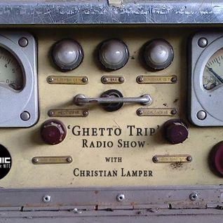 Christian Lamper - Ghetto Trip Radio Show on Le Chic FM 25/12/14