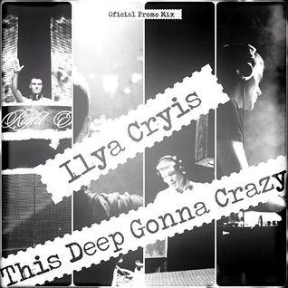 Ilya Cryis - This Deep Gonna Crazy