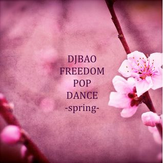 DJBAO_FREEDOM POP DANCE -SPRING- 2012
