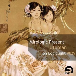 Mirologic Present: Utopian on Logiclight #029