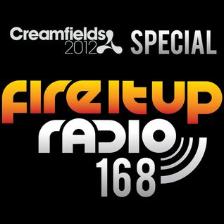 FIUR168 / Fire It Up @ Creamfields, Thomas Gold & Sander Van Doorn / Fire It Up 168