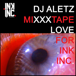 Mixxxtape For Love Ink Inc. / México 2015 / Parte Uno