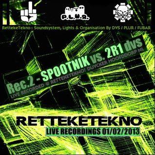 SPOOTNIK vs 2R1 @ RETTEKETEKNO 01-02-2013