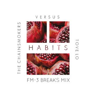 The Chainsmokers vs. Tove Lo - Habits (FM-3 Breaks Mix)