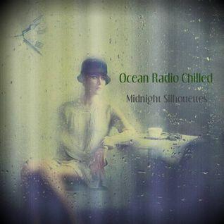"Ocean Radio Chilled ""Midnight Silhouettes"" (5-8-16)"