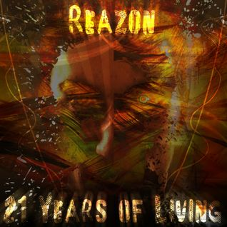 Reazon - 21 Years of Living (1st Dubstep Remix)