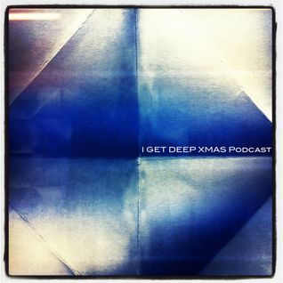 I GET DEEP // Xmas podcast
