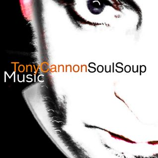 Tony Cannon - The Soul Soup Show Podcast: #05 - Music