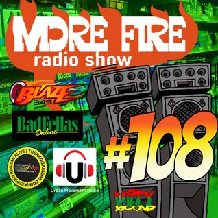 More Fire Radio Show #108 Week of July 11th 2016 with Crossfire from Unity Sound