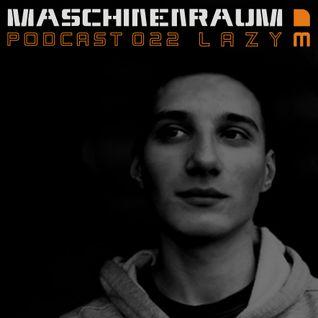 Maschinenraum Podcast 022 - Lazy M
