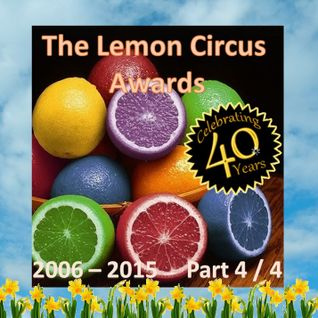 The Lemon Circus AWARDS - Celebrating 40 Years of Broadcasting (2006 - 2015)