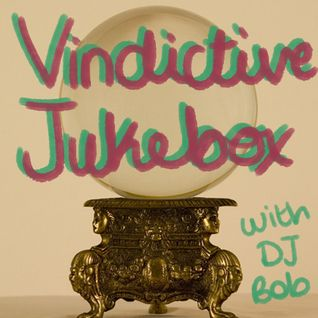 Vindictive Jukebox 13 November 2012 - Fave Tracks