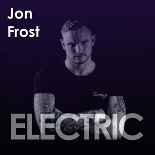 Jon Frost - EXCLUSIVE! This Is Electric Guest Mix 01.08.2015
