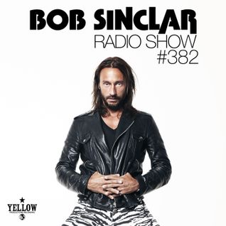 Bob Sinclar - Radio Show #382