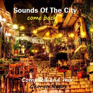 Sounds Of The City  ''come back''
