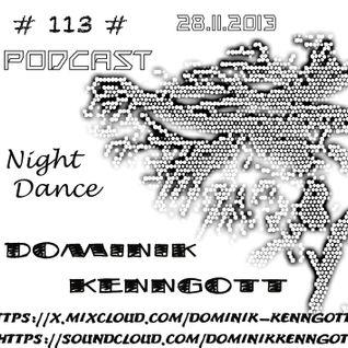 Podcast #113# Dominik Kenngott 28.11.2013 Night Dance