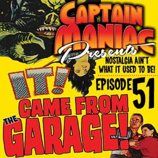Episode 51 CMS / It Came From the Garage