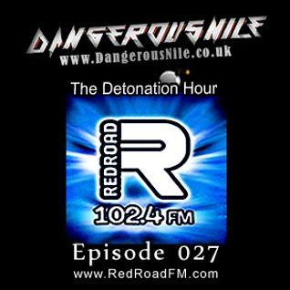 DangerousNile - The Detonation Hour Red Road FM Episode 027 (20/02/2015)