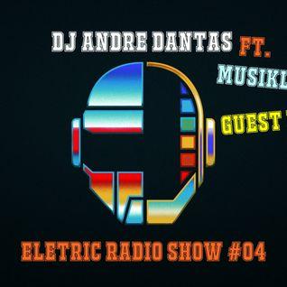 DJ Andre Dantas - Eletric Radio Show 04 (Guestmix Musiklover)