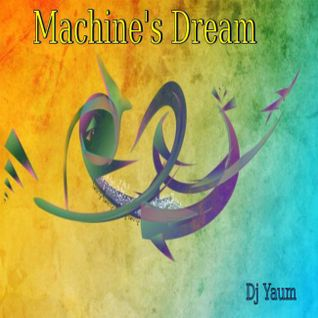 Machine's Dream