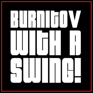 Burnitov - with a swing!