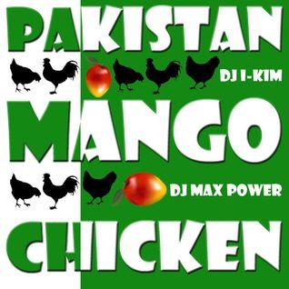 Pakistan Mango Chicken (DJ I-KIM & MAX POWER)