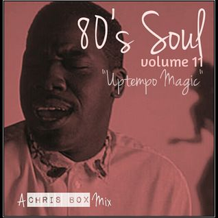 "80's Soul Mix Volume 11 ""Uptempo Magic"" (May 2015)"