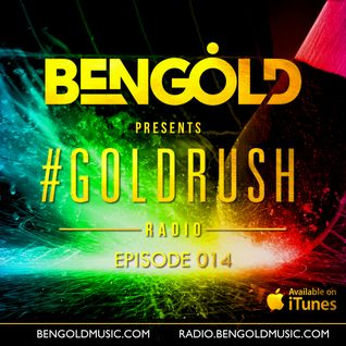 Ben Gold - #GoldrushRadio 014