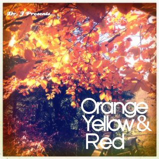 Dr. J Presents: Orange, Yellow & Red