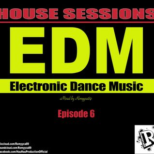 Romyyca89@HOUSE SESSIONS_Ep.6(Edm 2o16)