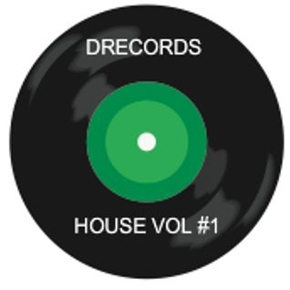 DRECORDS HOUSE MIX VOL #1