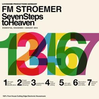 FM STROEMER - Seven Steps To Heaven Essential Housemix | August 2013