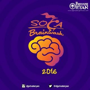DJ Private Ryan - Soca Brainwash 2016