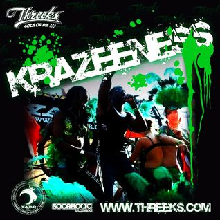 THREEKS - KRAZEENESS - POWER SOCA MIX 2011