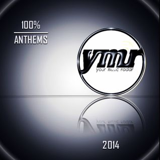 YMR Presents: 100% Anthems of 2014