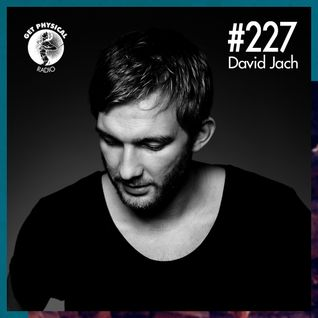 Get Physical Radio #227 mixed by David Jach