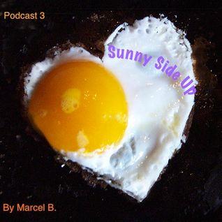 Sunny Side Up - Podcast 3#