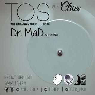 DJ Chux - The OthaSoul Radio Show 96 - Dr. MaD
