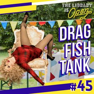 #45 Drag Fish Tank