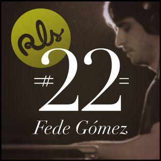 RLS#22 - Fede Gomez