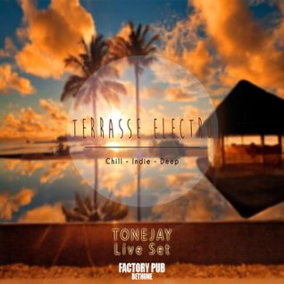 TONEJAY presents TERRASSE ELECTRONIQUE @ FACTORY PUB - BETHUNE (FR) #1