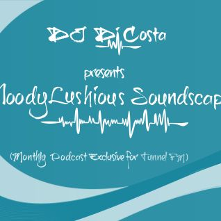 MoodyLushious Soundscapes 06 (Nov. 21, 2013) (Monthly Podcast Exclusive For Tunnel FM by Di Costa)