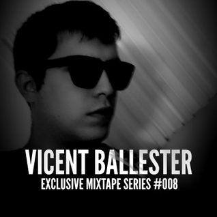 VICENT BALLESTER - EXCLUSIVE MIXTAPE SERIES #008 - TUNNEL FM